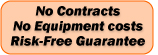 No Contracts, No Equipment Costs, Risk-Free Guarantee